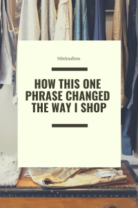 How this one phrase changed the way I shop