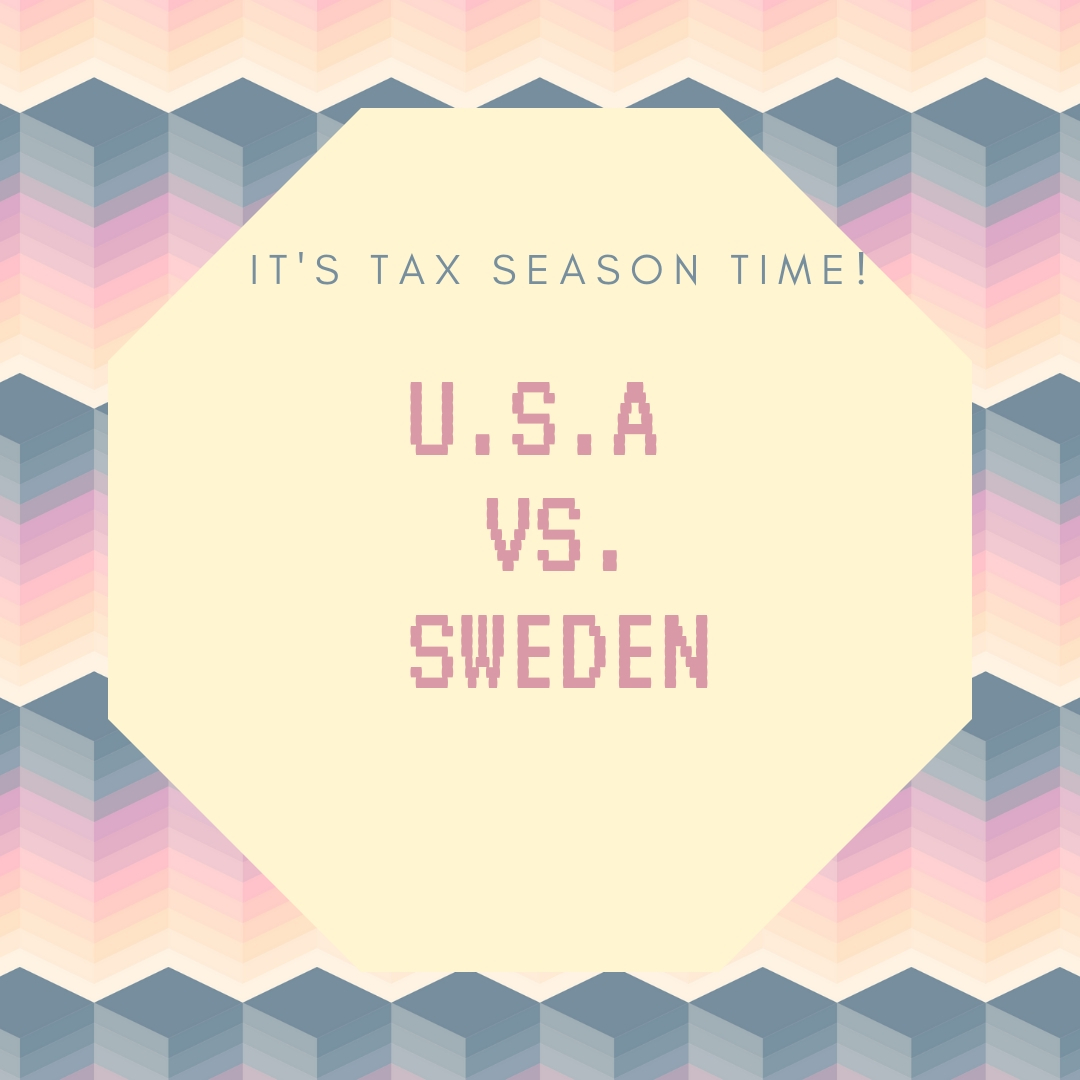Taxes - U.S. vs. Sweden. How are they different?