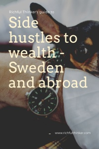 Build wealth through side-hustles - Sweden and abroad