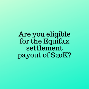 Are you eligible for a $20,000 payout? The Equifax breach settlement