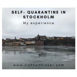 I've been under self-quarantine in Stockholm since mid-March. My experience.