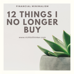 12 Things I No Longer Buy as a Financial Minimalist
