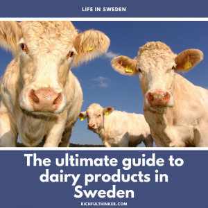 The ultimate guide to dairy products in Sweden