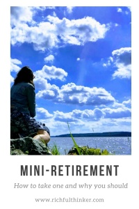 How to take a mini-retirement and why should you?