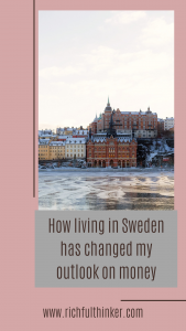 How living in Sweden has changed my outlook on money