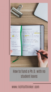 How to fund a Ph.D. without Student Loans