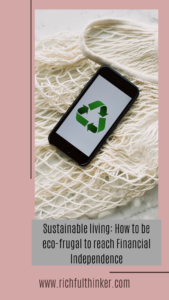 Sustainable living: How to be eco-frugal to reach Financial Independence