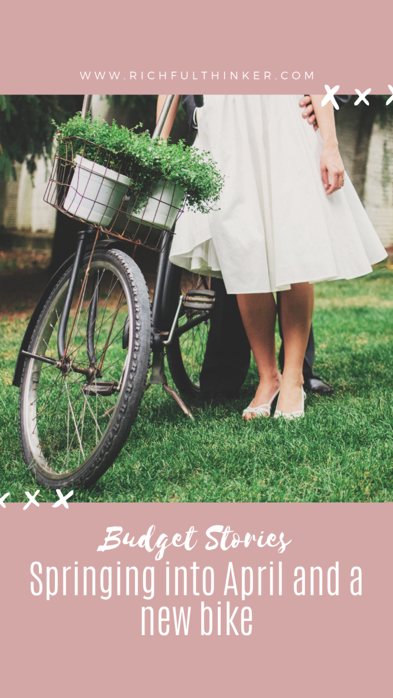 Budget stories: Springing into April and a new bike