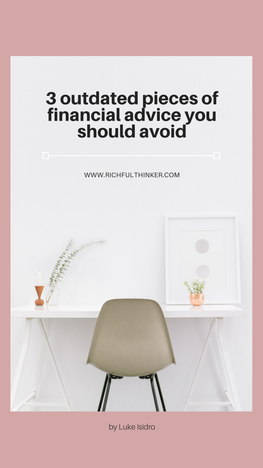3 outdated pieces of financial advice you should avoid